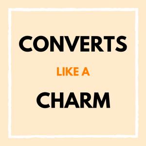 Charm Offensive – Converts Like A Charm