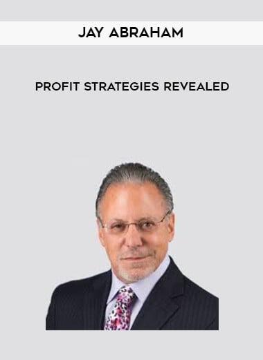 Profit Strategies Revealed by Jay Abraham