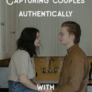 Everyday Love: Capturing Couples Authentically with Chantel Marie