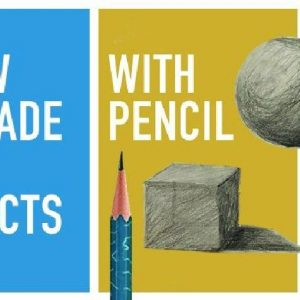 Object Drawing and Shading with Pencil by Surbhi Bahl