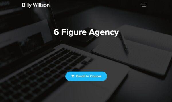 6 Figure Agency by Billy Willson
