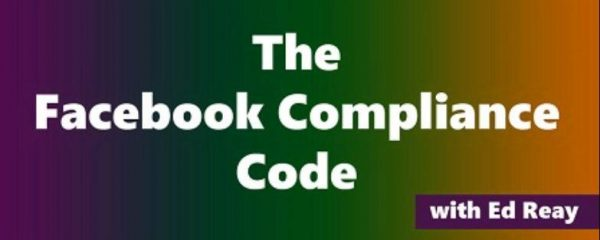 The Facebook Compliance Code by Ed Reay