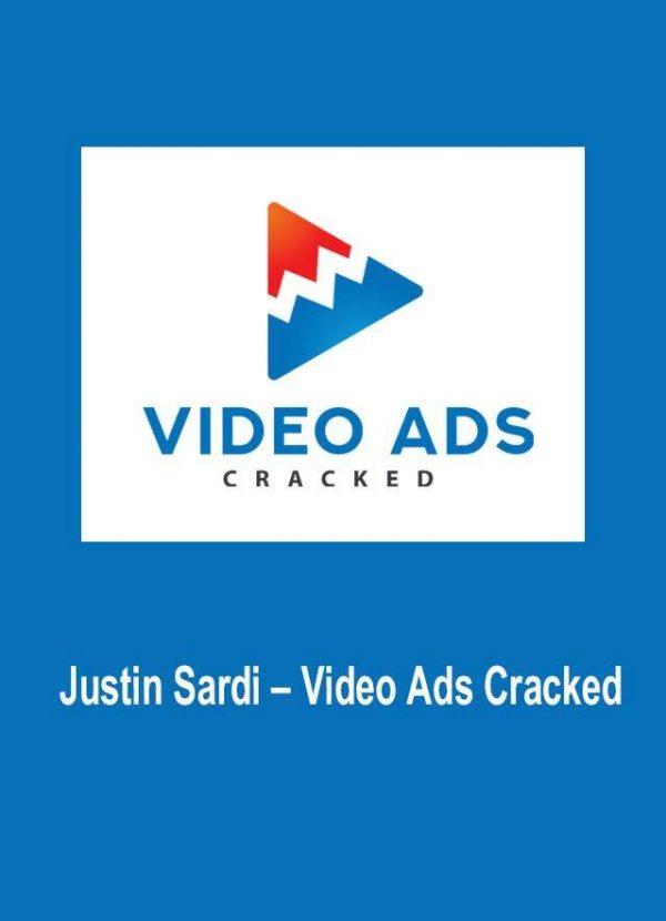 Justin Sardi – Video Ads Cracked