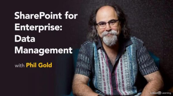 SharePoint for Enterprise: Data Management with Phil Gold