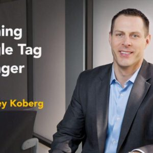 Learning Google Tag Manager with Corey Koberg