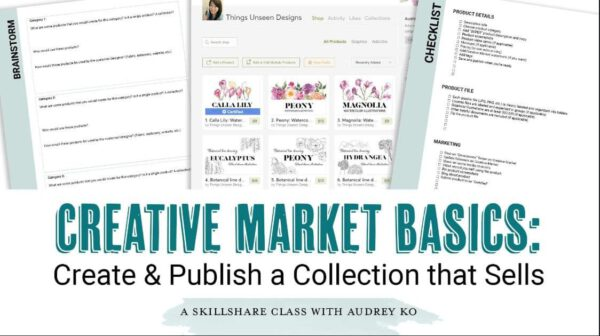 Creative Market Basics: Create and Publish a Collection that Sells with Audrey Ra