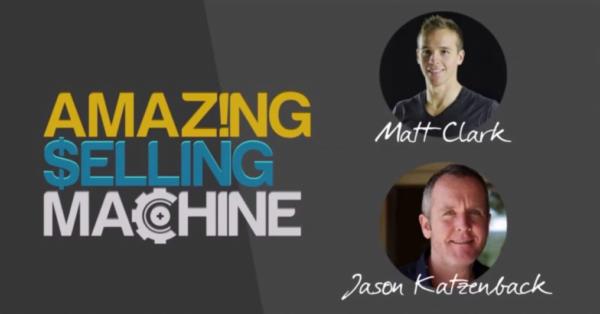 Amazing Selling Machine 11 with Matt Clark and Jason Katzenback