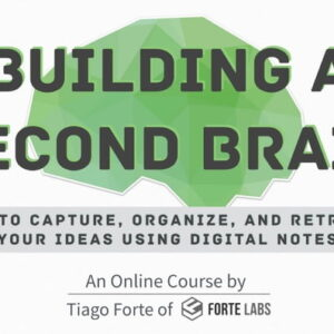 Building A Second Brain V2 by Tiago Forte