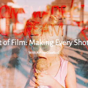 The Art of Film Making Every Shot Count with Ashley Crawford