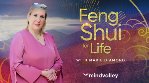 MindValley – Feng Shui For Life with Marie Diamond