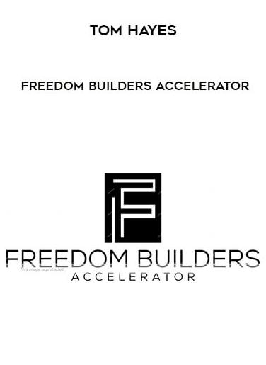 Tom Hayes – Freedom Builders Accelerator