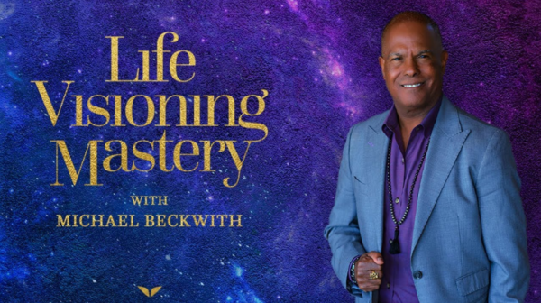 Life Visioning By Michael Beckwith