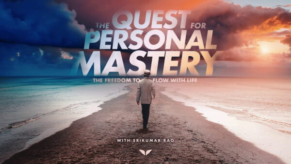 MindValley – The Quest For Personal Mastery with Srikumar Rao