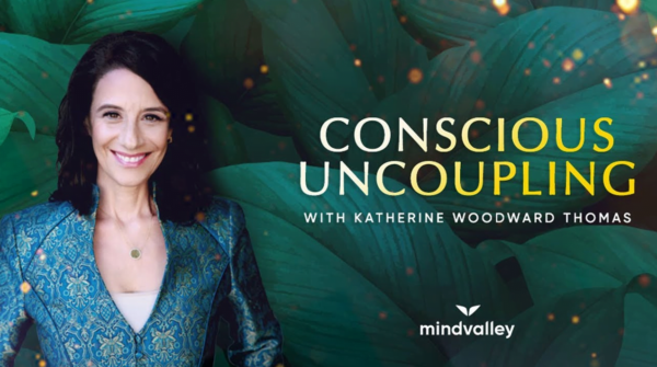 Conscious Uncoupling with Katherine Woodward Thomas