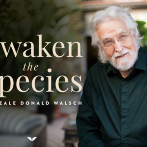 Awaken the Species by Neale Donald Walsh