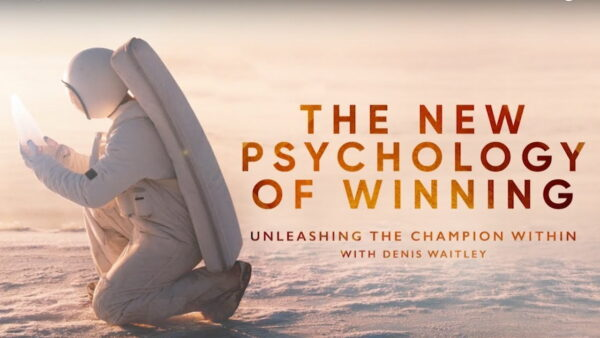 The New Psychology Of Winning with Denis Waitley