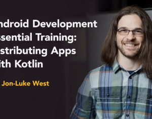Android Development Essential Training: Distributing Apps with Kotlin by Jon-Luke West