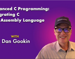 Advanced C Programming: Integrating C and Assembly Language with Dan Gookin
