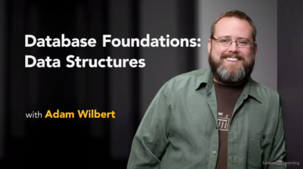 Database Foundations: Data Structures with Adam Wilbert