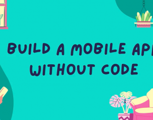 Build a Mobile App Without Code with Clyde D'Souza