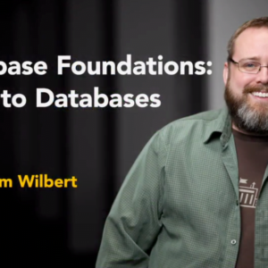 Database Foundations: Intro to Databases with Adam Wilbert