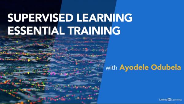 Supervised Learning Essential Training with Ayodele Odubela