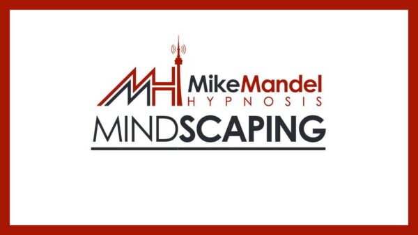 Mike Mandel Hypnosis – Mindscaping