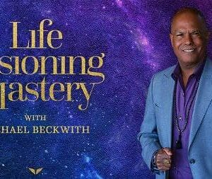 Mindvalley – Life Visioning By Michael Beckwith