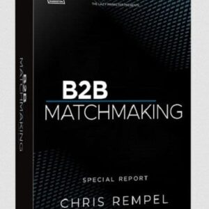Chris Rempel – Spec Report: B2B Matchmaking – The Lazy Marketer