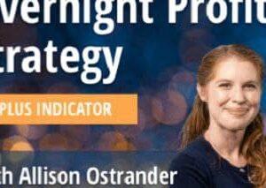 Allison Ostrander – Overnight Profit Strategy (Pro Version)
