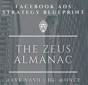 The Zeus Almanac: Facebook Ads Strategy Complete Guide by Dave Nash