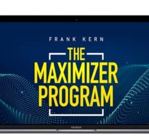 The Maximizer Program with Frank Kern