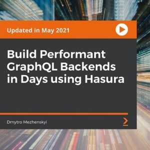Packt – Build Performant GraphQL Backends in Days using Hasura