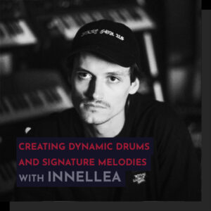 343 Pro Sessions Innellea Creating Dynamic Drums and Signature Melodies TUTORiAL