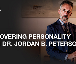 Discovering Personality with Dr. Jordan B. Peterson