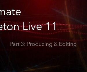 Ultimate Ableton Live 11 Part 3 Producing and Editing