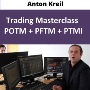 Anton Kreil – Trading Masterclass POTM + PFTM + PTMI Course