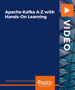 Apache Kafka A-Z with Hands-On Learning | Packt