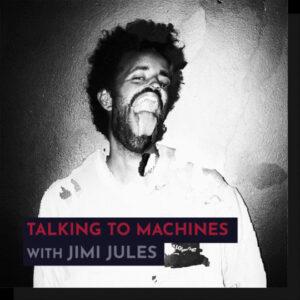 343 Pro Sessions Jimi Jules: Talking to Machines TUTORiAL