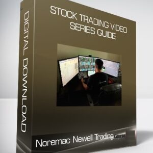 Noremac Newell Trading – Stock Trading Video Series Guide