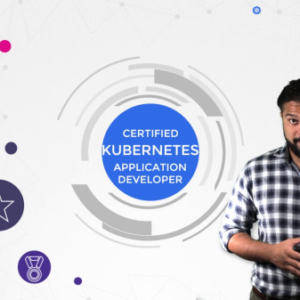 Kubernetes Certified Application Developer (CKAD) with Tests 2020 TUTORiAL
