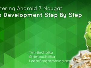 Master Android 7 App Development (Update 2016)