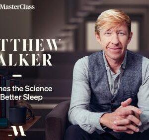 MasterClass – Matthew Walker Teaches the Science of Better Sleep
