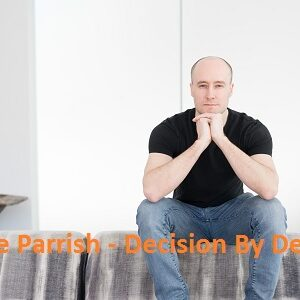 Shane Parrish – Decision By Design (Update 1)