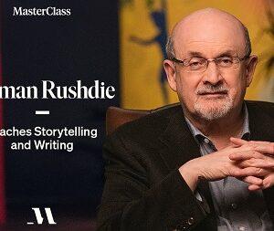 MasterClass – Salman Rushdie Teaches Storytelling and Writing