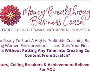 Kendall SummerHawk's – Money Breakthrough Method Certified Coach Training