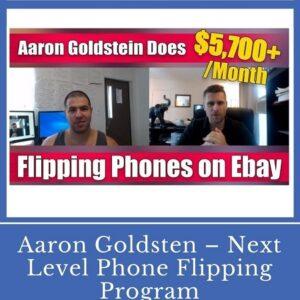 Aaron Goldsten – Next Level Phone Flipping Program